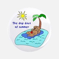 "Dog Days of Summer 3.5"" Button"