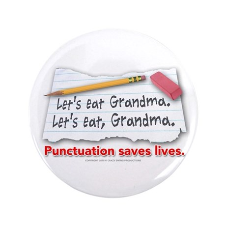 """Punctuation Saves Lives 3.5"""" Button (100 pack)"""
