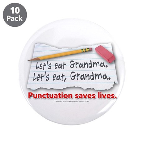 "Punctuation Saves Lives 3.5"" Button (10 pack)"