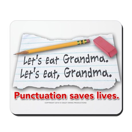 Punctuation Saves Lives Mousepad by crazyswing