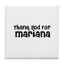 Thank God For Mariana Tile Coaster