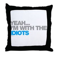 I'm With The Idiots Throw Pillow