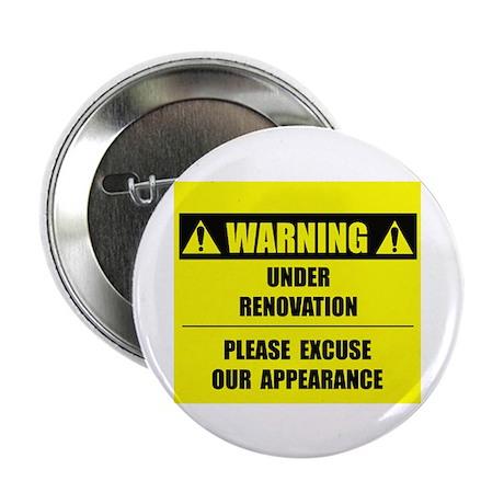 "WARNING: Under Renovation 2.25"" Button (100 pack)"