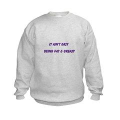 FAT & GREASY Sweatshirt