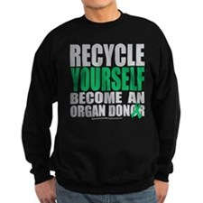 Organ Donor Recycle Yourself Sweatshirt