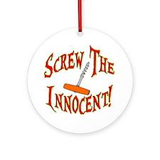 Screw The Innocent Ornament (Round)