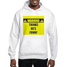 WARNING: Thinks He's Funny Hoodie