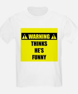 WARNING: Thinks He's Funny T-Shirt
