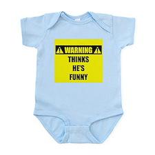 WARNING: Thinks He's Funny Infant Bodysuit