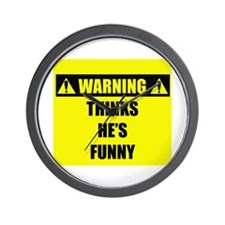 WARNING: Thinks He's Funny Wall Clock