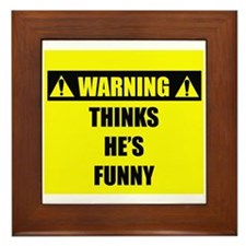 WARNING: Thinks He's Funny Framed Tile