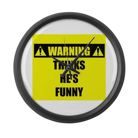 WARNING: Thinks He's Funny Large Wall Clock