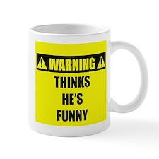 WARNING: Thinks He's Funny Mug