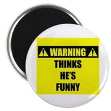 WARNING: Thinks He's Funny Magnet