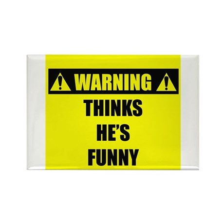 WARNING: Thinks He's Funny Rectangle Magnet (100 p
