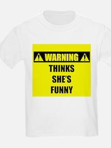 WARNING: Thinks She's Funny T-Shirt
