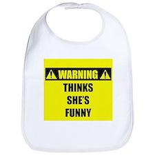 WARNING: Thinks She's Funny Bib