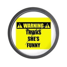 WARNING: Thinks She's Funny Wall Clock