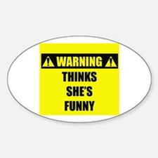 WARNING: Thinks She's Funny Decal