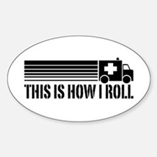 This Is How I Roll Sticker (Oval)