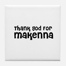 Thank God For Makenna Tile Coaster