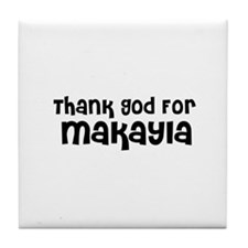 Thank God For Makayla Tile Coaster