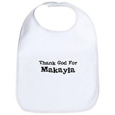 Thank God For Makayla Bib