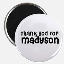 Thank God For Madyson Magnet