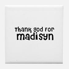 Thank God For Madisyn Tile Coaster