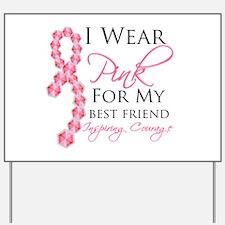 Best Friend - Breast Cancer Yard Sign