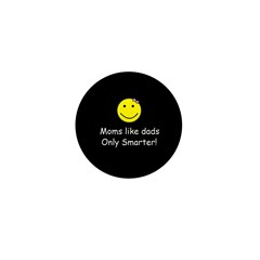 Moms like dads only smarter Mini Button (100 pack)