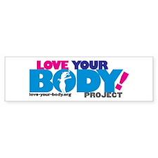 LOVE YOUR BODY! Bumper Bumper Sticker