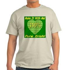 Make It With Me! 100% Pure Ir Ash Grey T-Shirt