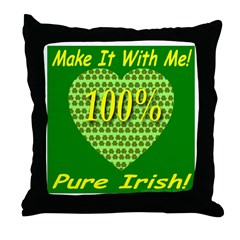 Make It With Me! 100% Pure Ir Throw Pillow