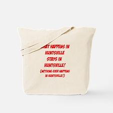 What Happens In Huntsville... Tote Bag