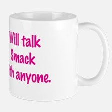 Will Talk Smack With Anyone Mug