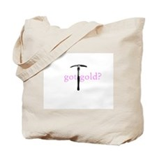 got gold 2? Tote Bag