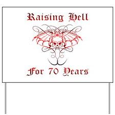 Raising Hell 70 Yard Sign