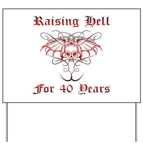 Raising Hell 40 Yard Sign