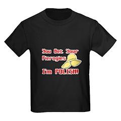 You Bet Your Pierogies I'm Po Kids Dark T-Shirt