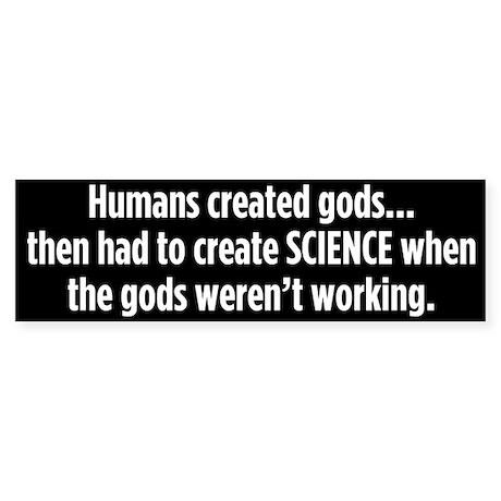 Humans Created Gods bumper sticker