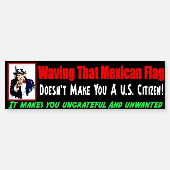 """Wave The Mexican Flag?"" Bumper Bumper Sticker"