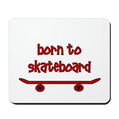Born To Skate Skateboard Mousepad