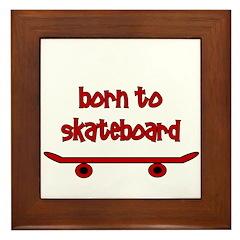 Born To Skate Skateboard Framed Tile