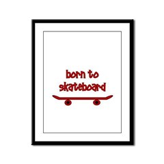 Born To Skate Skateboard Framed Panel Print