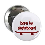 "Born To Skate Skateboard 2.25"" Button (10 pac"