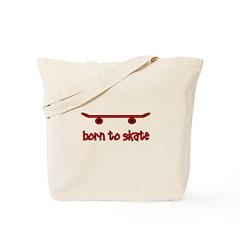 Born To Skate Skateboard Tote Bag