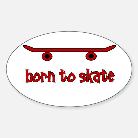 Born To Skate Skateboard Sticker (Oval)