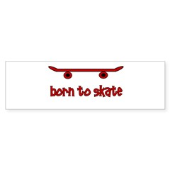 Born To Skate Skateboard Sticker (Bumper)