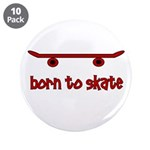 "Born To Skate Skateboard 3.5"" Button (10 pack"
